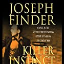 Killer Instinct Audiobook by Joseph Finder Narrated by Scott Brick