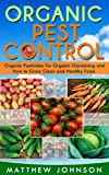 img - for Organic Pest Control: Organic Pesticides for Organic Gardening and How to Grow Clean and Healthy Food (How to Grow Food, Organic Gardening, Pest Control, ... food, Healthy Food, Natural Pest Control) book / textbook / text book