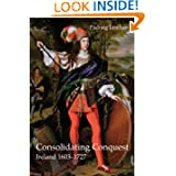 Consolidating Conquest: Ireland 1603-1727