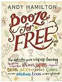 Booze for Free by , Andy Hamilton (2011) Hardcover Andy Hamilton