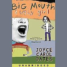 Big Mouth & Ugly Girl | Livre audio Auteur(s) : Joyce Carol Oates Narrateur(s) : Hilary Swank, Chad Lowe
