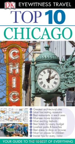 Top 10 Chicago. (DK Eyewitness Top 10 Travel Guide)