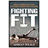 "Fighting Fit: Complete SAS Fitness Training Handbookvon ""Adrian Weale"""