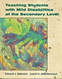 img - for Teaching Students with Mild Disabilities at the Secondary Level by Edward J. Sabornie (1996-12-02) book / textbook / text book
