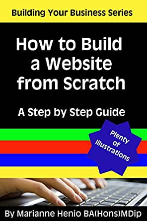 How To Build A Website From Scratch A Step By Step Guide
