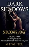Shadows of Day: Book 2 of Dark Shadows: A Romantic Suspense Trilogy