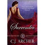 Surrender: a Regency Romance of Love and Addiction ~ C.J. Archer