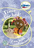 BBC Books In The Night Garden: Time for Bed! Fun with Colouring