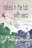 img - for Naked in the Tub with Vera book / textbook / text book