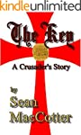 The Key: A Crusader's Story (The Key...