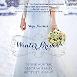 Winter Brides | Denise Hunter,Amber Raney,Christy St. Amant