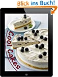 Cool Cakes: 50 coole Rezept-Ideen aus...