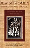 img - for Jewish Women in Pre-State Israel: Life History, Politics, and Culture (HBI Series on Jewish Women) book / textbook / text book