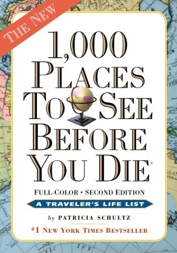 By Patricia Schultz 1,000 Places To See Before You Die, The Second Edition: Completely Revised And Updated With Over 200 (2Nd Second Edition) [Hardcover]