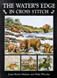 img - for The Water's Edge in Cross Stitch by Jayne Netley Mayhew (31-Mar-1999) Hardcover book / textbook / text book