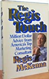 The Regis Touch: Million-Dollar Advice from America's Top Marketing Consultant (0201139812) by McKenna, Regis