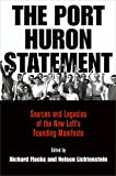 img - for The Port Huron Statement: Sources and Legacies of the New Left's Founding Manifesto (Politics and Culture in Modern America) book / textbook / text book
