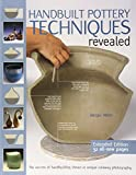 img - for Handbuilt Pottery Techniques Revealed: The Secrets of Handbuilding Shown in Unique Cutaway Photography book / textbook / text book