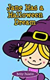 Jane Has a Halloween Dream: A Counting Picture Book for Ages 2-4