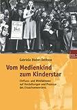 img - for Vom Medienkind zum Kinderstar by Gabrielle Bieber-Delfosse (2002-01-31) book / textbook / text book