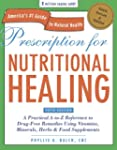 Prescription for Nutritional Healing,...