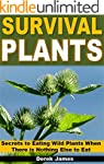 Survival Plants: Secrets to Eating Wi...