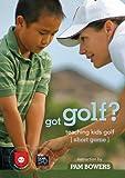 gotGolf? Teaching Kids Golf: Short Game