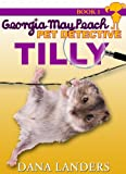 Tilly (Georgia-May Peach: Pet Detective Book 1) (English Edition)