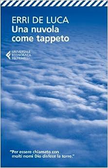 Una Nuvola Come Tappeto (Italian Edition): Erri De Luca: 9788807812668