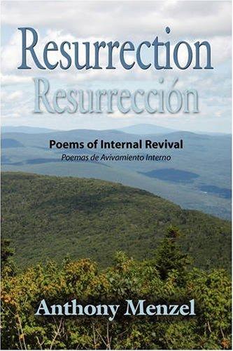 Resurrection / Resurrección: Poems of Internal Revival / Poemas de Avivamiento Interno