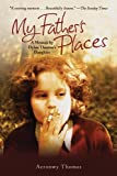 My Father's Places: A Memoir by Dylan Thomas' Daughter