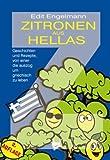Zitronen aus Hellas: Geschichten und Rezepte, von einer die auszog um griechisch zu leben