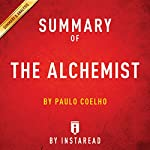 Summary of The Alchemist: by Paulo Coelho | Includes Analysis |  Instaread