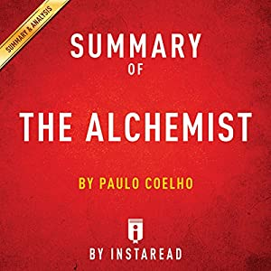Summary of The Alchemist: by Paulo Coelho | Includes Analysis Audiobook