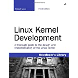 Linux Kernel Development: A thorough guide to the design and implementation of the Linux kerneldi Robert Love