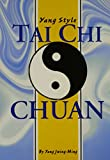 Yang Style Tai Chi Chuan (Unique Literary Books of the World) (086568023X) by Jwing-Ming, Yang