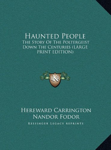 Haunted People: The Story of the Poltergeist Down the Centuries (Large Print Edition)