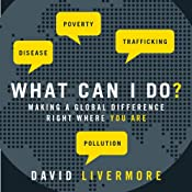 What Can I Do?: Making a Global Difference Right Where You Are | [David Livermore]
