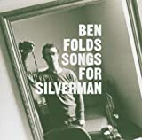 Ben Folds Songs For Silverman