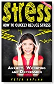 STRESS: How to Quickly Reduce Stress - Anxiety, Worrying & Depression