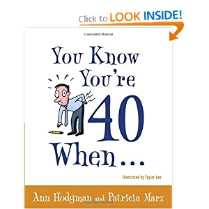 Click to buy You Know You're 40 When...from Amazon!