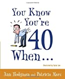 You Know Youre 40 When...