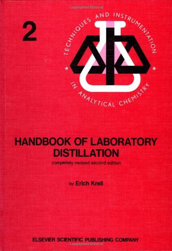 Handbook of Laboratory Distillation, With an Introduction to Pilot Plant Distillation (Techniques & Instrumentation