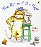 The Rat and the Tiger (0142409006) by Kasza, Keiko
