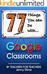 77 Things You Can Do With Google Clas...