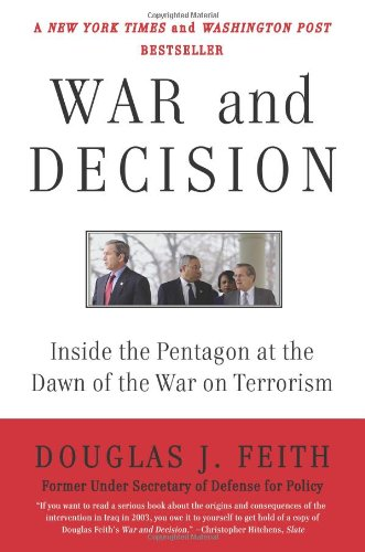 War and Decision: Inside the Pentagon at the Dawn of the...