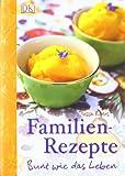 Familien-Rezepte. Bunt wie das Leben
