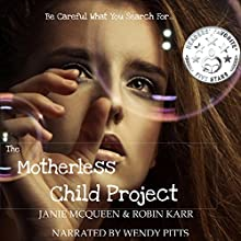 The Motherless Child Project, Book 1 (       UNABRIDGED) by Janie McQueen, Robin Karr Narrated by Wendy Pitts