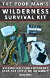 Poor Man's Wilderness Survival Kit: Assembling Your Emergency Gear for Little or No Money Picture