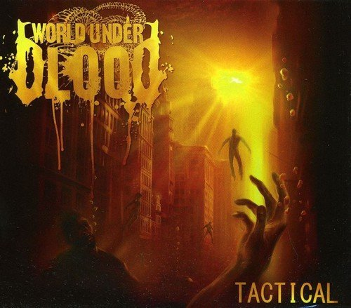 Tactical by World Under Blood (2011-07-31)